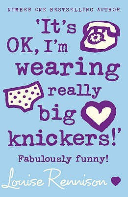 It's OK, I'm Wearing Really Big Knickers (Confessions of Georgia Nicolson, #2)