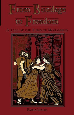 From Bondage to Freedom by Emma Leslie