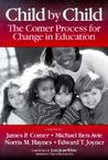 Child by Child: The Comer Process for Change in Education
