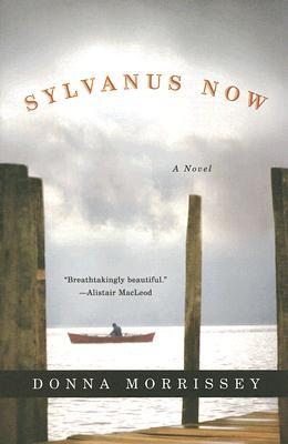 Sylvanus Now by Donna Morrissey