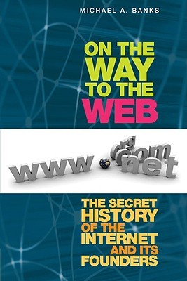 On the Way to the Web by Michael A. Banks