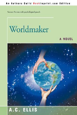 Worldmaker by Albert C Ellis