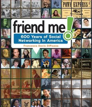 Friend Me! by Francesca Davis DiPiazza