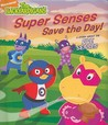 Super Senses Save the Day!: A Story About the Five Senses