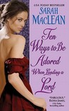 Ten Ways to Be Adored When Landing a Lord (The Ralstons, #2)