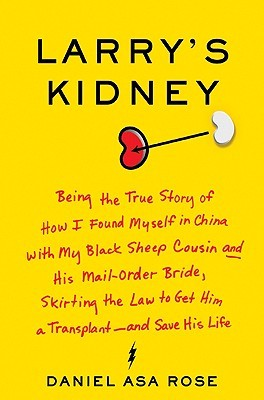 Larry's Kidney by Daniel Asa Rose