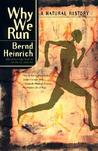 Why We Run by Bernd Heinrich