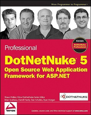 Professional DotNetNuke 5 by Shaun Walker