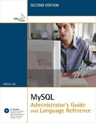 MySQL Administrator's Guide and Language Reference by MySQL AB