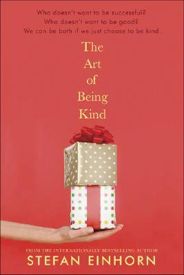 The Art of Being Kind by Stefan Einhorn