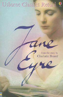 Jane Eyre: From the Story by Charlotte Bronte