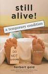 Still Alive: A Temporary Condition