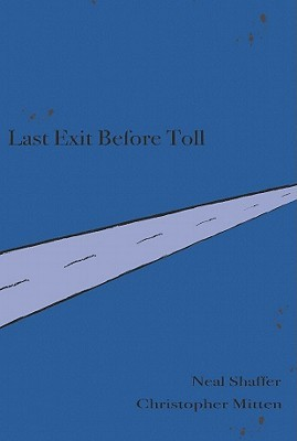 Last Exit Before Toll by Neal Shaffer