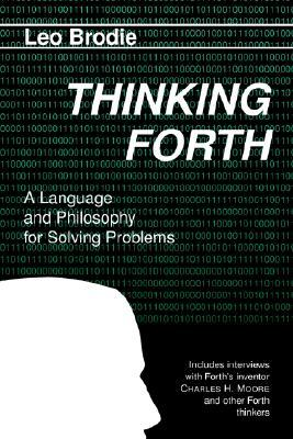 Thinking Forth by Leo Brodie