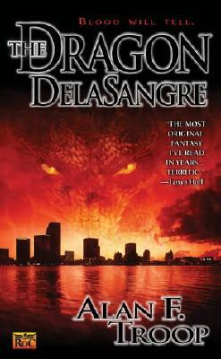 The Dragon Delasangre by Alan F. Troop