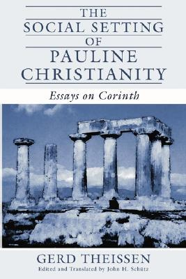 The Social Setting Of Pauline Christianity by Gerd Theißen