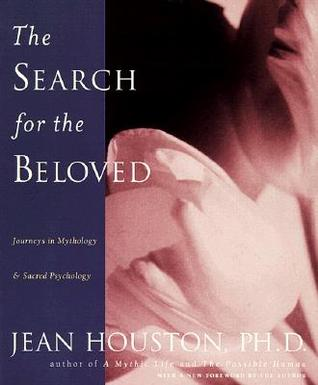 The Search for the Beloved: Journeys in Mythology and Sacred Psychology (Inner Workbook)