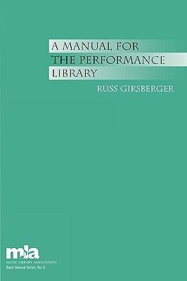 A Manual for the Performance Library by Russ Girsberger