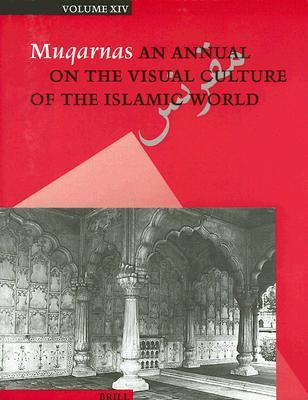 Muqarnas: An Annual On The Visual Culture Of The Islamic World