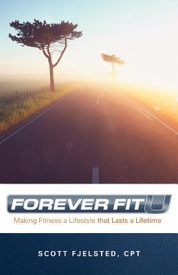 Foreverfitu: Making Fitness a Lifestyle That Lasts a Lifetime