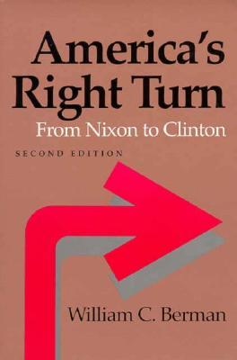 America's Right Turn by William C. Berman