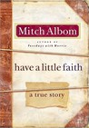 Have a Little Faith: The Story of a Last Request by Mitch Albom