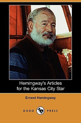Articles for The Kansas City Star by Ernest Hemingway