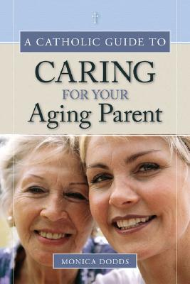 A Catholic Guide to Caring for Your Aging Parent