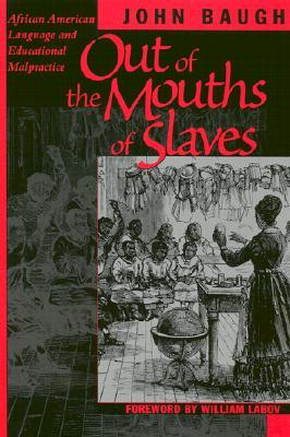 Out of the Mouths of Slaves by John Baugh