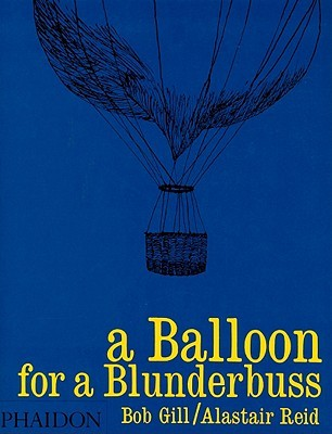 A Balloon for Blunderbuss by Bob Gill