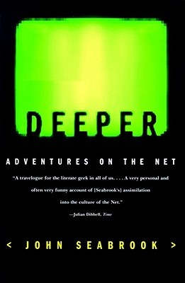 Deeper: Adventures on the Net