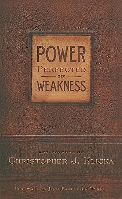 Power Perfected in Weakness by Christopher J. Klicka