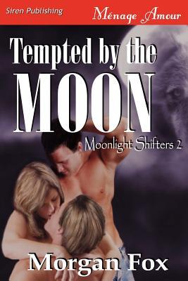 Tempted by the Moon (Moonlight Shifters #2)