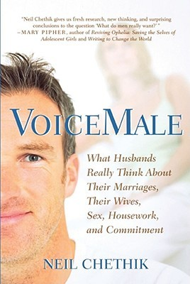 VoiceMale: What Husbands Really Think About Their Marriages, Their Wives, Sex, Housework, and Commitment