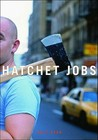 Hatchet Jobs: Writings on Contemporary Fiction