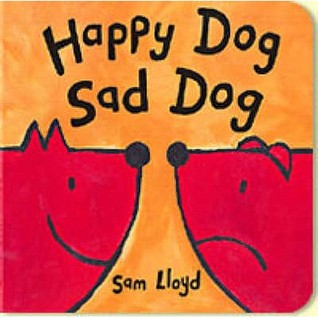 Happy Dog Sad Dog by Sam Lloyd