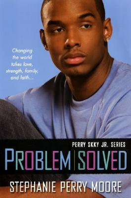 Problem Solved by Stephanie Perry Moore