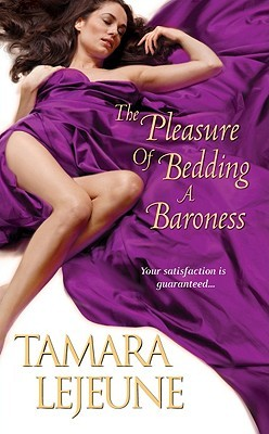 The Pleasure of Bedding a Baroness by Tamara Lejeune