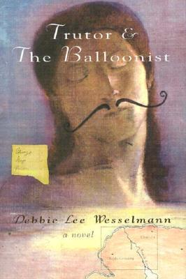 Trutor & the Balloonist by Debbie Lee Wesselmann