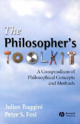 The Philosophers Toolkit by Julian Baggini