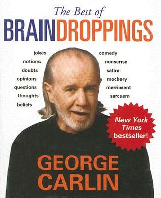 The Best of Brain Droppings by George Carlin