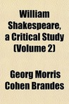 William Shakespeare, a Critical Study (Volume 2)