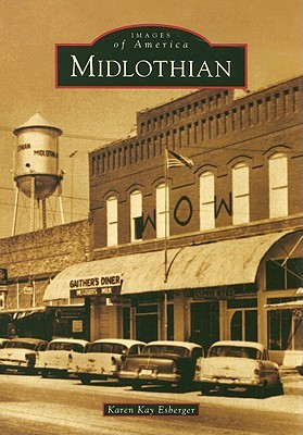 Midlothian (TX) (Images of America) by Karen Kay Esberger