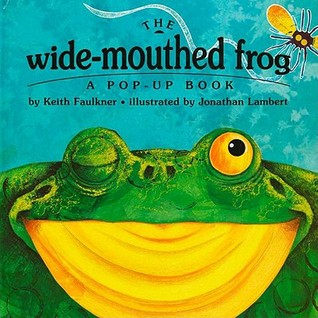 The Wide-Mouthed Frog by Keith Faulkner