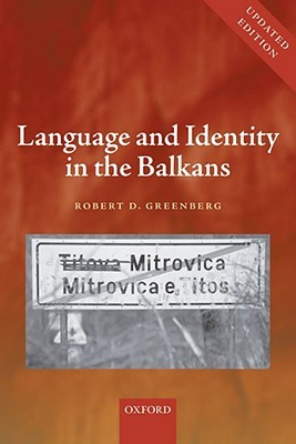 Language and Identity in the Balkans: Serbo-Croatian and Its Disintegration