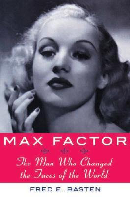 Max Factor by Fred E. Basten