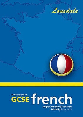The Essentials Of G.C.S.E. French: 2003 Exam Onwards (School Revision Guide)