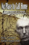 No Place to Call Home, the Memories of a Polish Survivor of t... by Stanley J. Kowalski