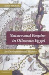 Nature and Empire in Ottoman Egypt: An Environmental History