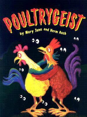Poultrygeist by Mary Jane Auch